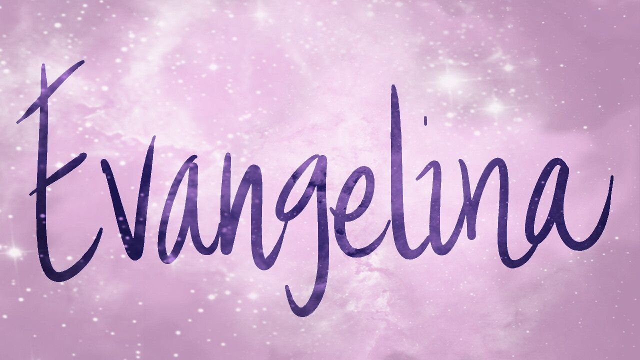 Значение имени Евангелина
